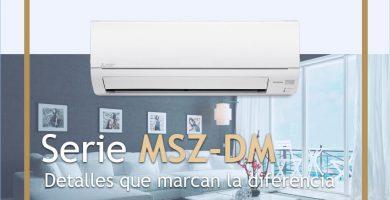 Nueva serie MSZ DM